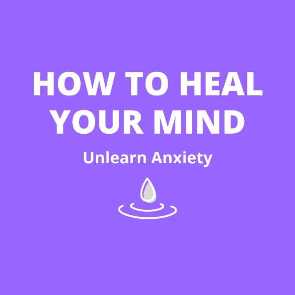 UNLEARN ANXIETY COURSE