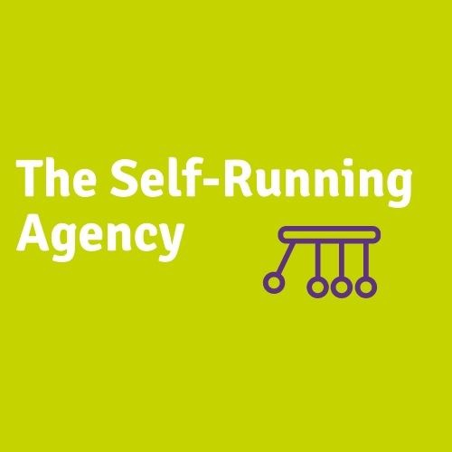 The Self-Running Agency Programme