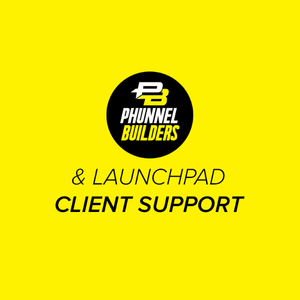 Phunnel Builders  & LaunchPad Support